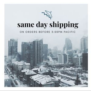 SAME DAY SHIPPING ON ORDERS BEFORE 3PM PACIFIC 🕒